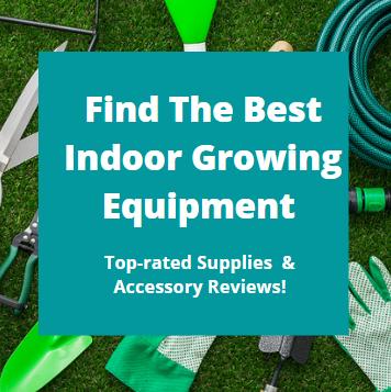 Best Indoor Growing Equipment